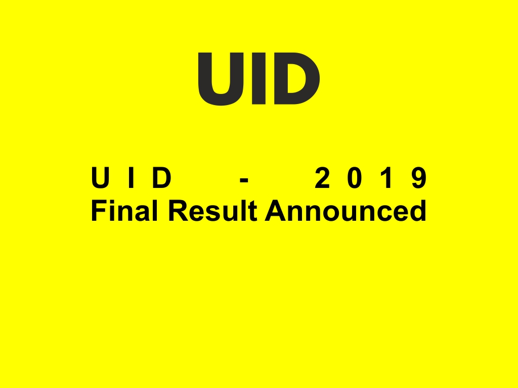 UID 2019 Final Result Announced – To know check your registered email account. Call: +919266663225 Image